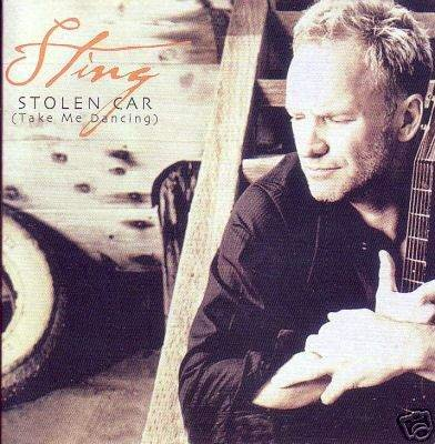 Stolen Car (Take Me Dancing) Sting