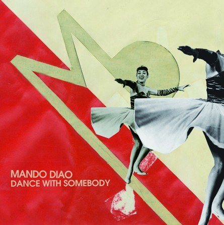Dance With Somebody Mando Diao